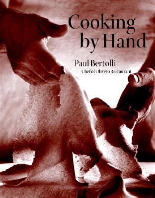 Cooking by Hand By Bertolli, Paul/ Skoff, Gail/ Dater, Judy