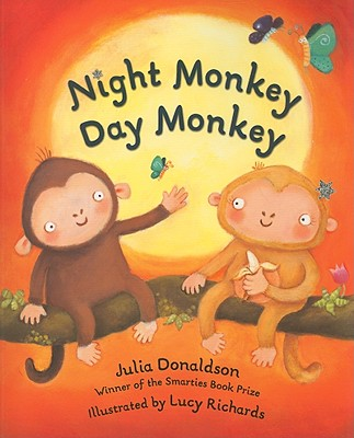 Night Monkey Day Monkey By Donaldson, Julia/ Richards, Lucy (ILT)