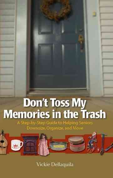 Don't Toss My Memories in the Trash By Dellaquila, Vickie